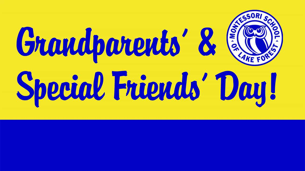 Grandparents' & Special Friends' Day - 12PM DISMISSAL @ Blue House